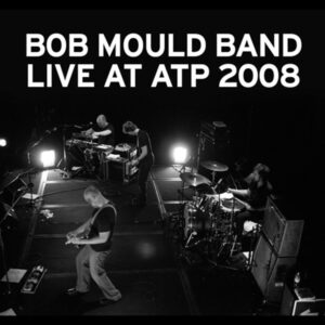 Bob Mould Band Live at ATP 2008 (2010)