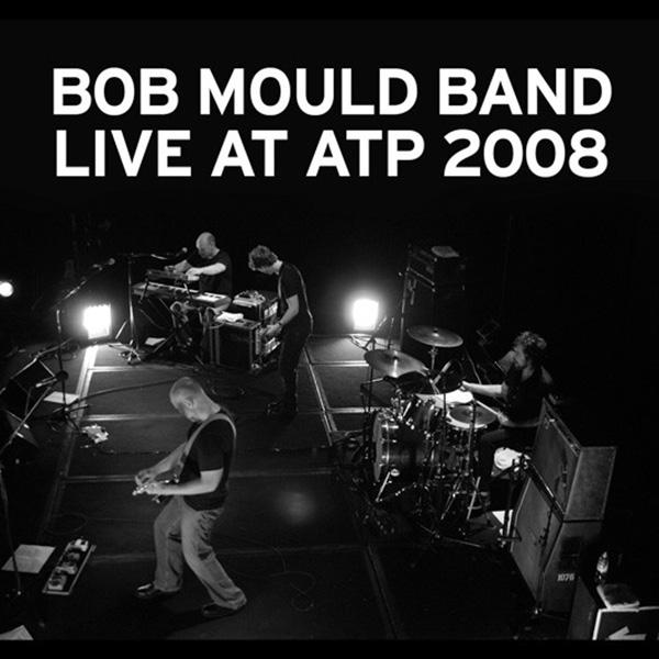 Bob Mould Band Live at ATP 2008 (2010)