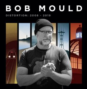 Bob Mould - Distortion: 2008-2019